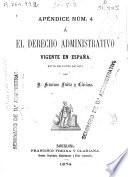El derecho administrativo vigente en España, en 30 de junio de 1874