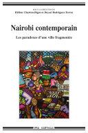 Nairobi contemporain. Les paradoxes d'une ville fragmentée