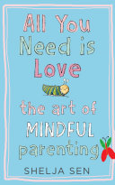 All you need is Love  The art of mindful parenting