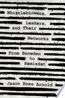 Whistleblowers, Leakers, and Their Networks