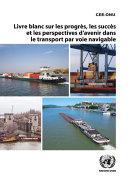Pdf Livre blanc sur les progrès, les succès et les perspectives d'avenir dans le transport par voie navigable Telecharger