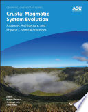 Crustal Magmatic System Evolution