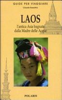 Guida Turistica Laos. L'antica Asia bagnata dalla Madre delle Acque Immagine Copertina