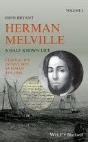 Herman Melville  a Half Known Life 2 Vol Set