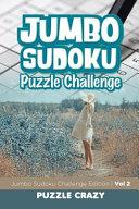 Jumbo Sudoku Puzzle Challenge Vol 2