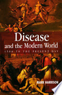 Disease and the Modern World  1500 to the Present Day