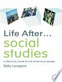 Life After... Social Studies