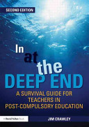 In at the deep end : a survival guide for teachers in post-compulsory education