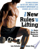 """The New Rules of Lifting: Six Basic Moves for Maximum Muscle"" by Lou Schuler, Alwyn Cosgrove"