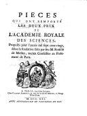 Recueil des pièces qui ont remporté les prix, fondez dans l'Académie royale des sciences par M. Rouillé de Meslay,...depuis l'année 1720 jusqu'en 1728, avec quelques pièces qui ont concouru aux mêmes prix