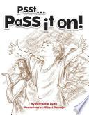 Psst   Pass it On