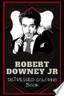 Robert Downey Jr Distressed Coloring Book