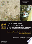 """Upstream Industrial Biotechnology, 2 Volume Set"" by Michael C. Flickinger"