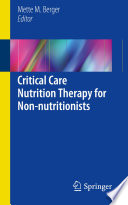 Critical Care Nutrition Therapy for Non nutritionists