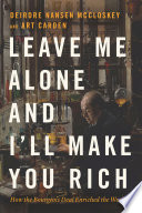 Leave Me Alone and I'll Make You Rich