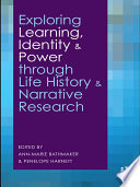 Exploring Learning Identity And Power Through Life History And Narrative Research