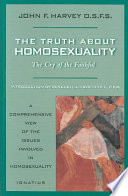 """""""The Truth about Homosexuality: The Cry of the Faithful"""" by John Francis Harvey"""