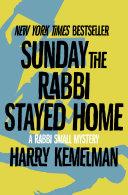 Sunday the Rabbi Stayed Home