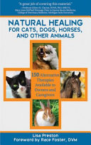 Natural Healing for Cats  Dogs  Horses  and Other Animals