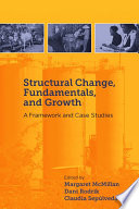 Structural change, fundamentals, and growth : a framework and case studies