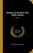 Bulletin Of The New York Public Library  Volume 3