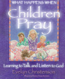 What Happens when Children Pray