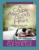 A Couple After God s Own Heart Interactive Workbook