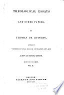 Theological Essays and Other Papers  Secession from the church of Scotland  Toilette of the Hebrew lady  Milton  Charlemagne  Modern Greece  Lord Carlisle on Pope Book