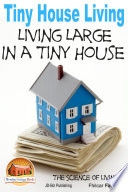 Tiny House Living   Living Large In a Tiny House