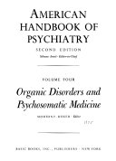 American Handbook of Psychiatry: Organic disorders and psychosomatic medicine