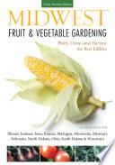Midwest Fruit & Vegetable Gardening