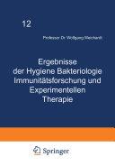 Ergebnisse der Hygiene Bakteriologie Immunitätsforschung und Experimentellen Therapie