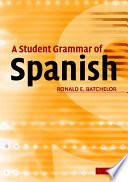 A Student Grammar Of Spanish