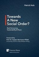 Towards A New Social Order? Real Democracy, Sustainability & Peace