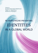 Re-inventing/Re-presenting Identities in a Global World