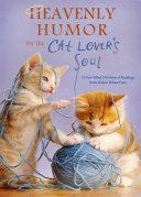 Heavenly Humor for the Cat Lover's Soul