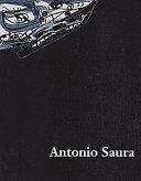 Antonio Saura, imagina 1956-1997