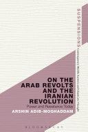 On the Arab Revolts and the Iranian Revolution [Pdf/ePub] eBook