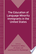 The Education of Language Minority Immigrants in the United States