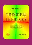 Progress in Physics, vol. 3/2008