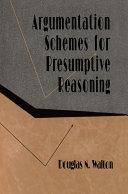 Argumentation Schemes for Presumptive Reasoning