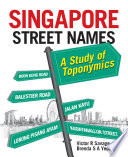 Singapore Street Names  A Study of Toponymics