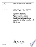 Aviation Safety System Safety Approach Needs Further Integration Into Faa S Oversight Of Airlines Report To Congressional Requesters  PDF