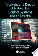 Analysis and Design of Networked Control Systems under Attacks Book
