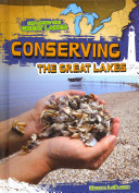 Conserving the Great Lakes / by Walter LaPlante.