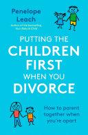 Putting the Children First When You Divorce