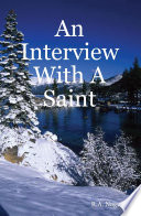 An Interview With A Saint Faith Miracles And The Purpose Of Life Book