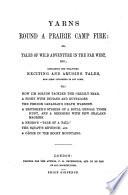 Yarns  Round a Prairie Camp Fire