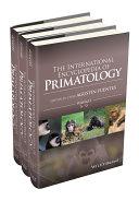The International Encyclopedia of Primatology, 3 Volume Set