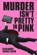 Murder Isn't Pretty In Pink [Pdf/ePub] eBook